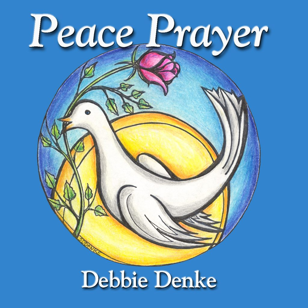 Peace Prayer by Debbie Denke